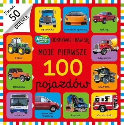 Moje Pierwsze 100 Pojazdów Książka Z Okienkami