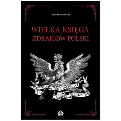Radosław Patlewicz - Wielka Księga Zdrajców Polski