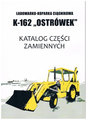 KATALOG ЗАПЧАСТИ OSTROWEK K-162 K162 KOPARKO-LADOWAR