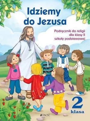 RELIGIA SP 2 IDZIEMY DO JEZUSA NPP JEDNOŚĆ