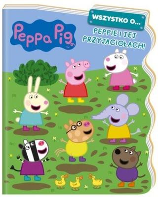 Świnka Peppa Wszystko O Peppie... D-X