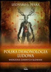 POLSKA DEMONOLOGIA LUDOWA LEONARD J PELKA