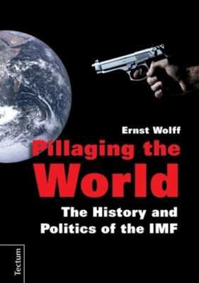 Pillaging the World: The History and Politics of t