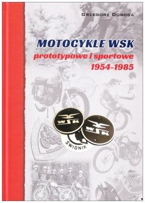 MOTOCYKLE WSK PROTOTYPY I TIPO DEPORTIVO 1954-85 DOROBA