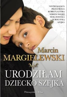 Urodziłam dziecko szejka Marcin Margielewski