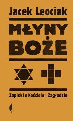 Młyny boże, wyd. 2, Jacek Leociak