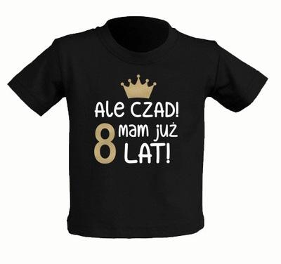 Koszulka czarna Ale CZAD Mam już 8 LAT 7-8 lat