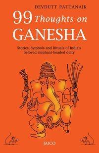 99 Thoughts on Ganesha Pattanaik Devdutt