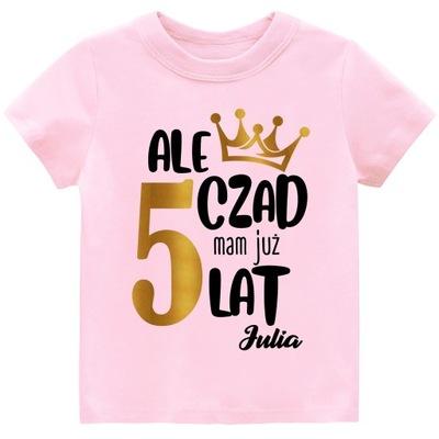 Koszulka URODZINY 5 LAT Ale czad mam 5 lat r. 122