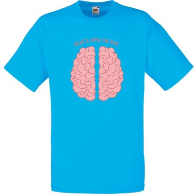 Koszulka mózg that's why i'm hot XXL lazurowa
