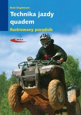 Quad Quady. Technika jazdy. Ilustrowany poradnik