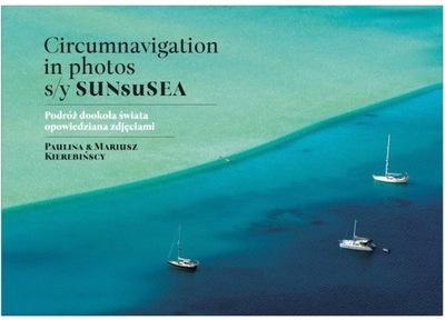 Circumnavigation in photos. S/Y SUNseSEA. Podróż