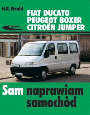Fiat Ducato Peugeot Boxer Citroen Jumper NAPRAWIAM