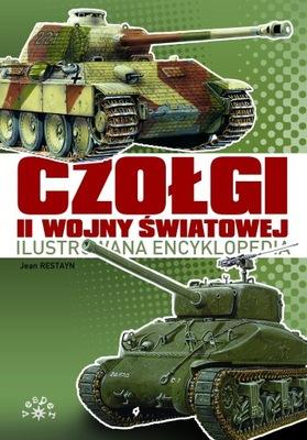 CZOŁGI II WOJNY ŚWIATOWEJ Ilustrowana encyklopedia