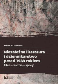 K. W. Tatarowski NIEZALEŻNA LITERATURA I DZIENNIKA