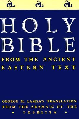 The Holy Bible from the Ancient Eastern Text
