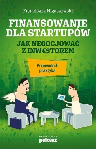 Finansowanie dla startupów Jak negocjować z inwest