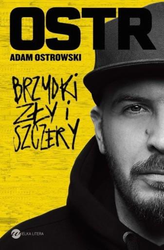 Brzydki zły i szczery Adam Ostrowski O.S.T.R