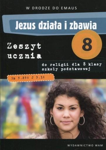 Jezus działa i zbawia 8 Zeszyt ucznia
