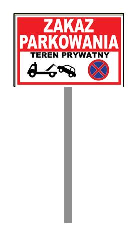 Tabliczka Znak stelaż Zakaz parkowania 30x20