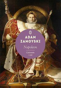 Napoleon Adam Zamoyski biografia historia francji