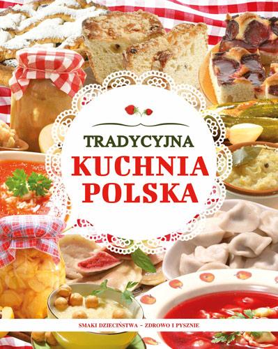Tradycyjna Kuchnia Polska Smaki Dzieciństwa