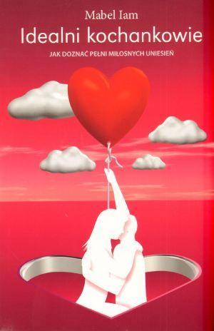 Idealni kochankowie Jak doznać pełni miłosnych