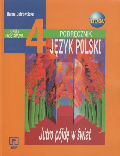 JUTRO PÓJDĘ W ŚWIAT podręcznik JĘZYK POLSKI kl 4