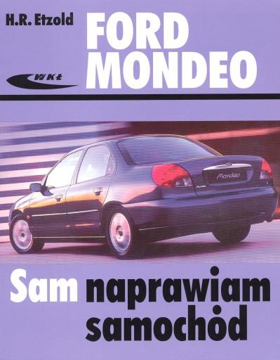 FORD MONDEO Mk I (92-00) 1.6 BENZYNA OPIS NAPRAW