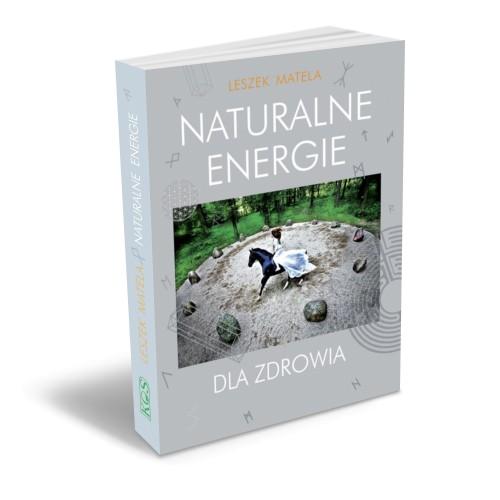 Naturalne energie dla zdrowia - Leszek Matela