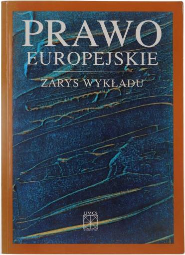 Prawo europejskie zarys wykładu. UMCS Lublin 2003