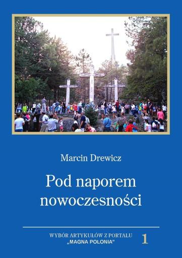 Pod naporem nowoczesności (Marcin Drewicz)