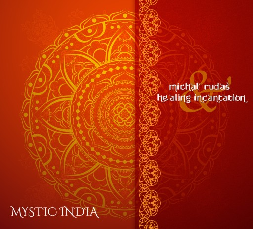 Mystic India - Michał Rudaś, Healing Incantation