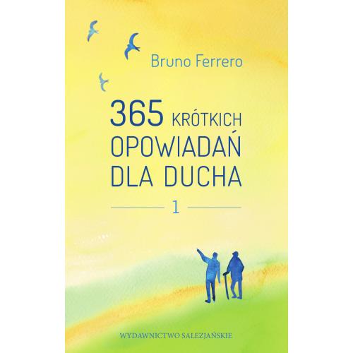 365 krótkich opowiadań dla ducha T. I - FERRERO
