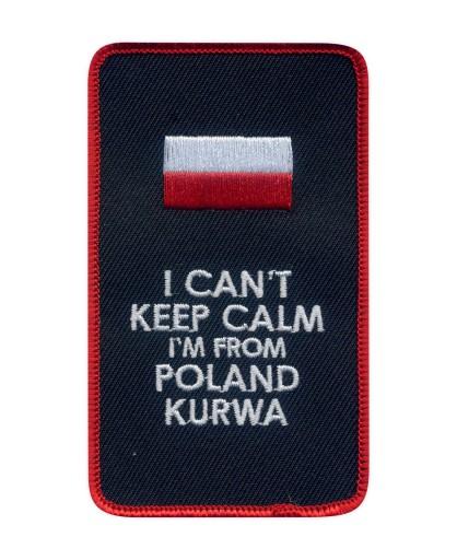 Naszywka I CAN'T KEEP CALM I'm from POLAND K.....