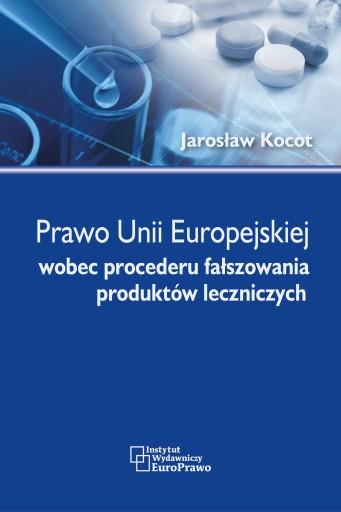Prawo UE wobec fałszowania produktów leczniczych