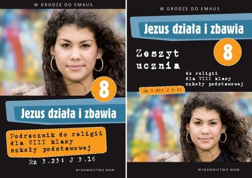 JEZUS DZIAŁA I ZBAWIA KL. 8 PODRĘCZNIK + ĆW. WAM