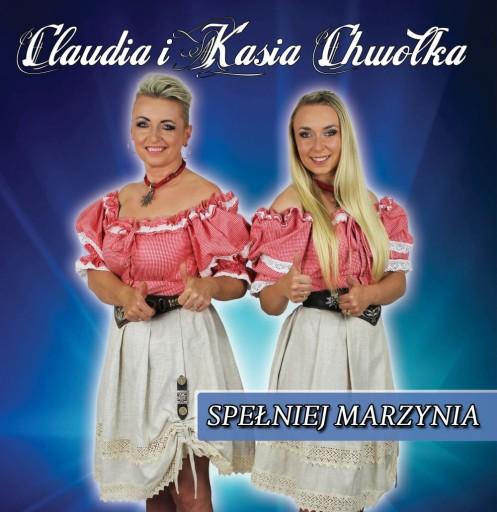 CD Claudia i Kasia Chwołka - SPEŁNIEJ MARZYNIA