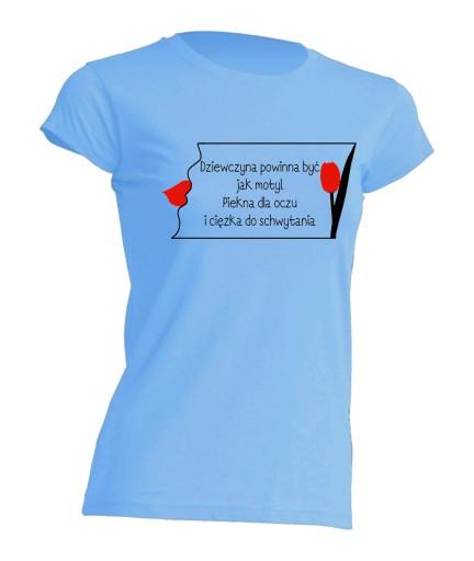 KOSZULKA t-shirt DZIEWCZYNA POWINNA BYĆ JAK MOTYL