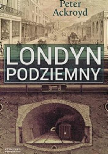LONDYN PODZIEMNY- Peter Ackroyd
