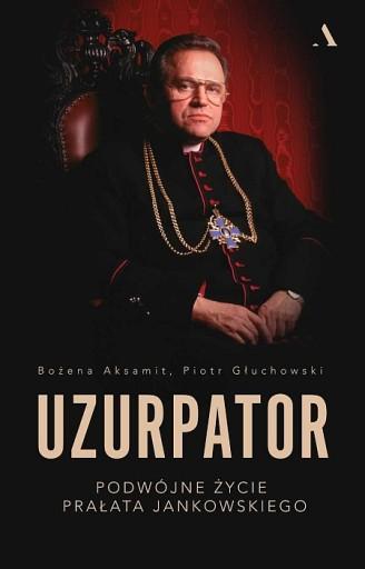 UZURPATOR - Podwójne życie prałata Jankowskiego