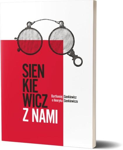 Sienkiewicz z nami - Bartłomiej Sienkiewicz