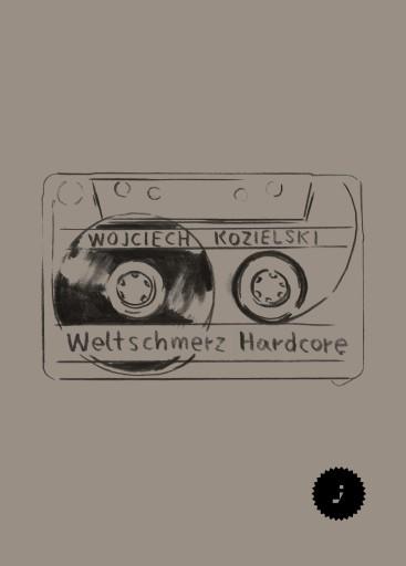 Wojciech Kozielski, Weltschmerz Hardcore