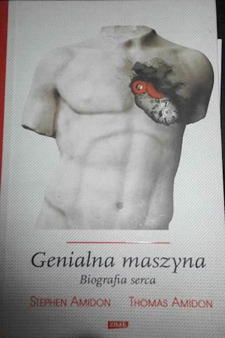 Genialna maszyna. Biografia serca. -