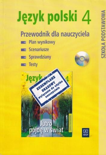 Przewodnik dla nauczyciela Język polski 4 + CD