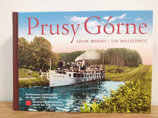 Prusy Górne. Szlak wodny / Ein Wasserweg