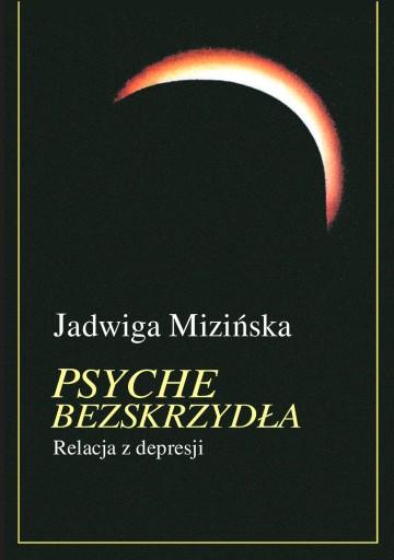 Psyche bezskrzydła (Jadwiga Mizińska)