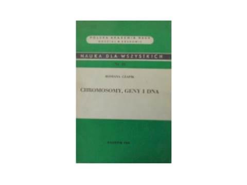 Chromosomy geny i dna - R. Czapik