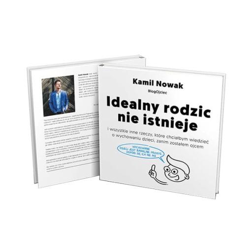 IDEALNY RODZIC NIE ISTNIEJE Kamil Nowak BlogOjciec