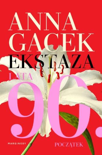 EKSTAZA LATA 90 POCZĄTEK Anna Gacek,